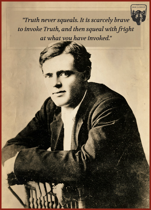 jack london quote truth never squeals