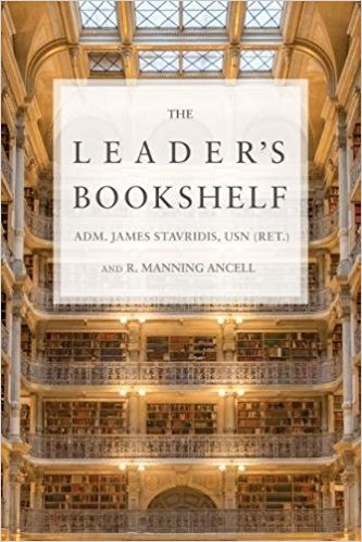 "Book cover of ""Leaders Bookshelf"" by Admiral James Stavridis and R. Manning Ancell."
