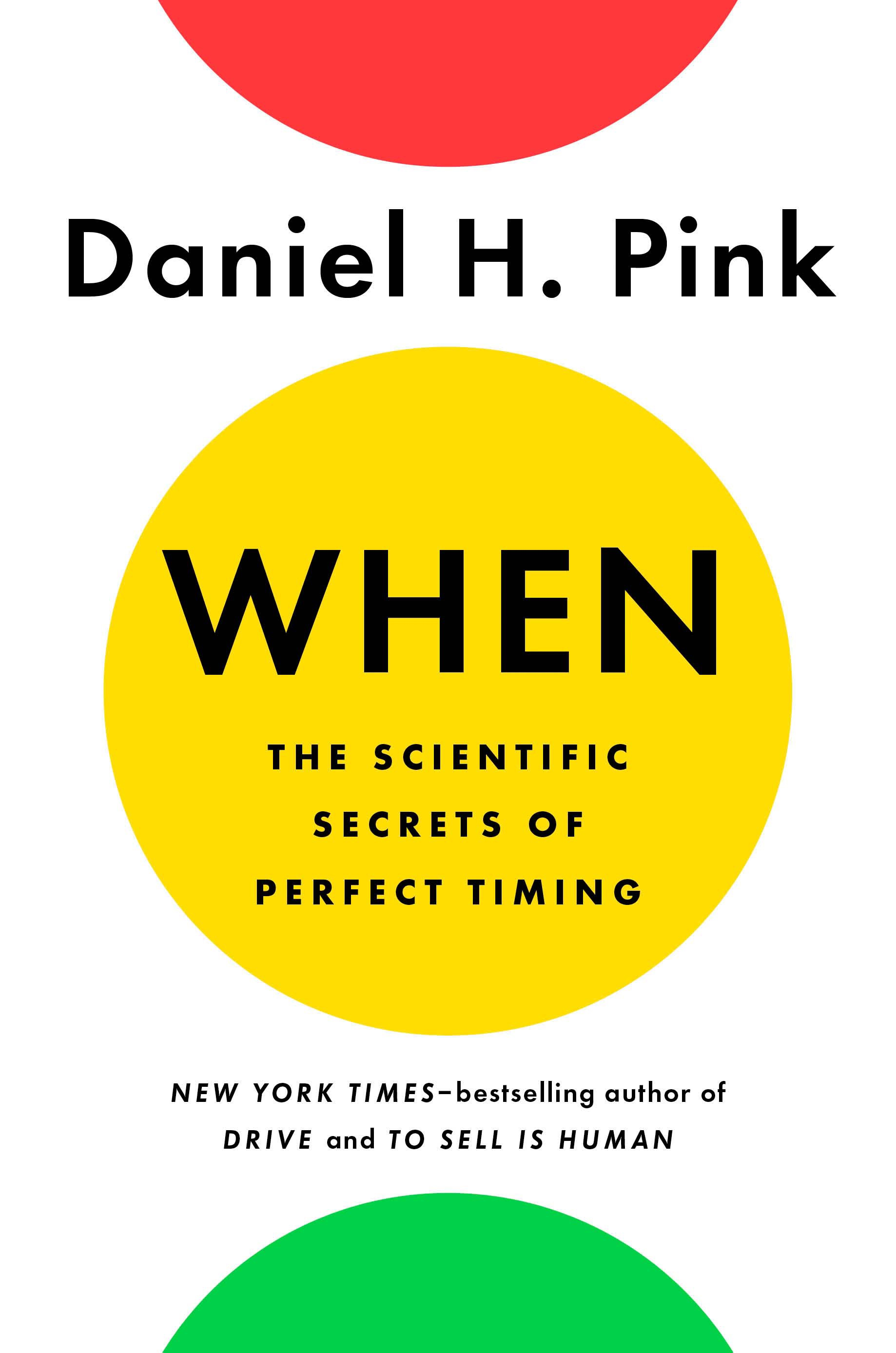 When the scientific secrets of perfect timing by Daniel H. Pink, book cover..