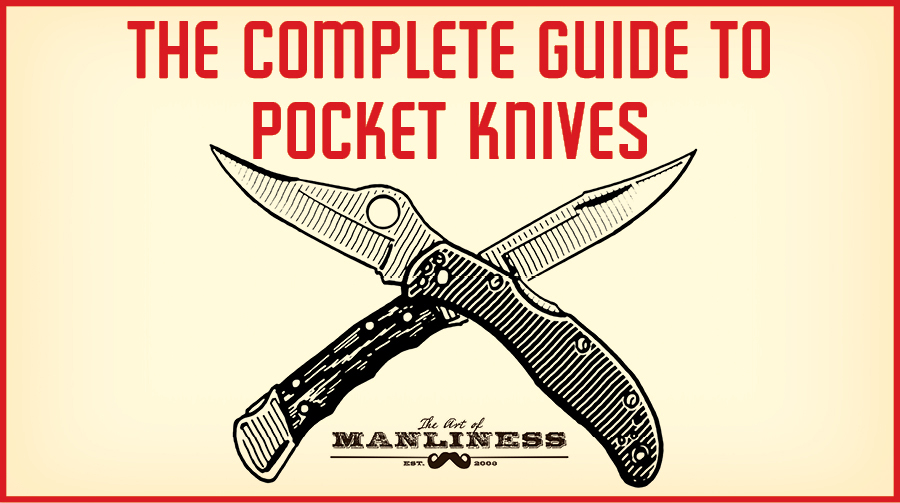 pocket knives: types, blades, and more | art of manliness