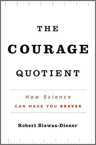 """Book cover of """"The Courage Quotient"""" by Robert Biswas-Diener."""