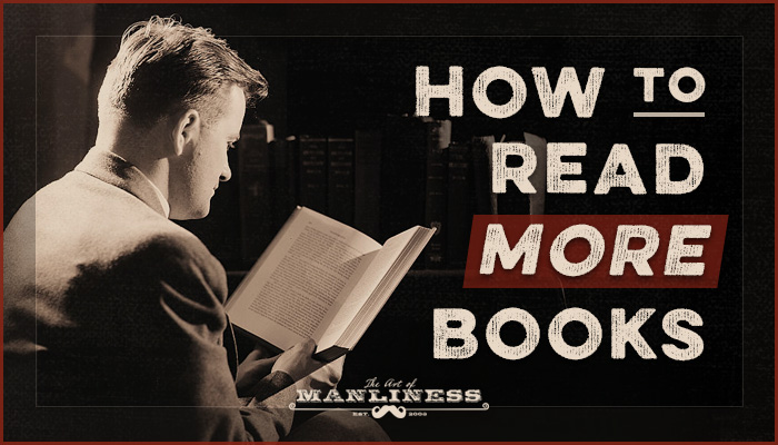 Poster about reading more books by Art of Manliness.