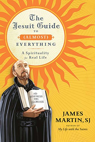 "Book cover of ""The Jesuit Guide to Almost Everything"" by James Martin, SJ."