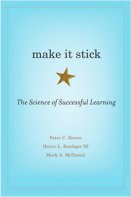 "Book cover of ""Make it Stick"" by Peter C. Brown, henry L. Roediger and Mark A. Mcdaniel."