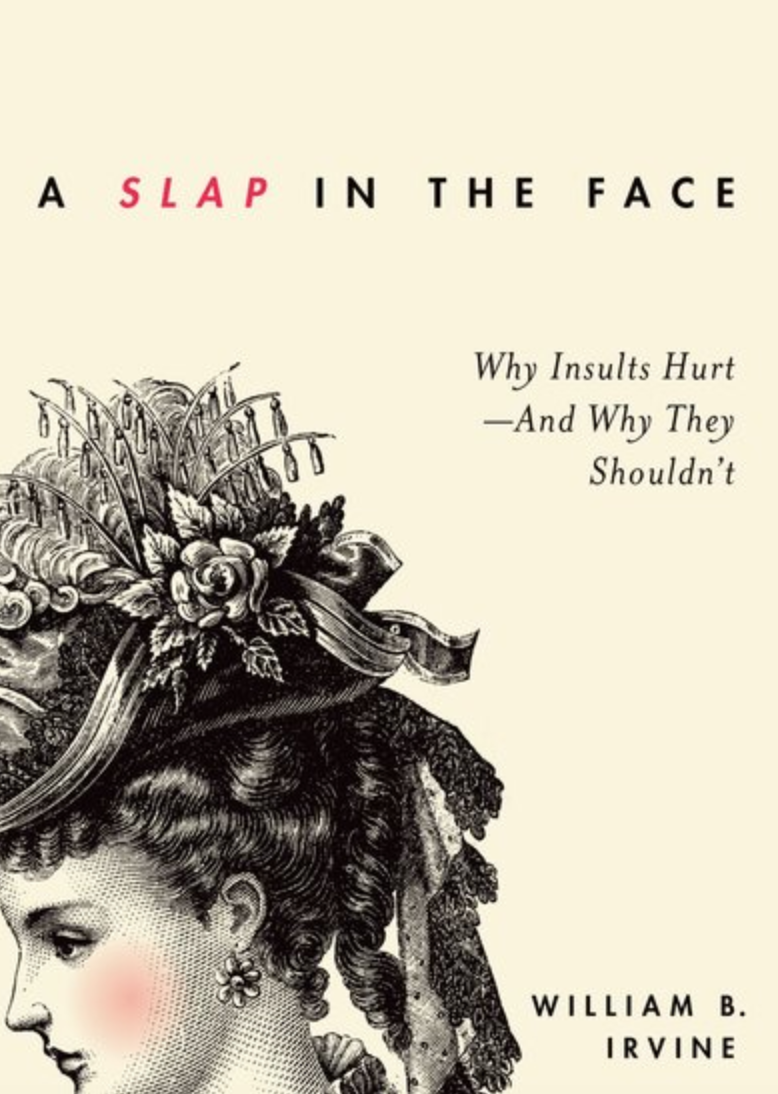 "Book cover of ""A slap in the face "" by William B Irvine."