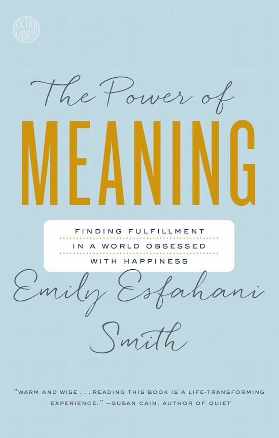 "Book cover of ""The power of meaning"" by Emily Esfahani Smith."