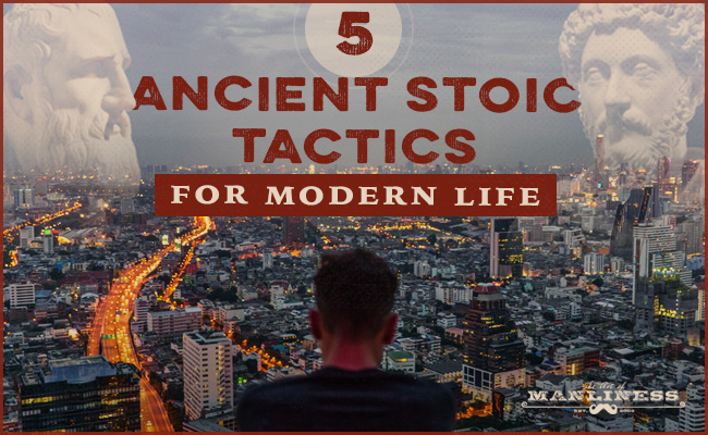 Poster by Art of Manliness regarding ancient stoic tactics for modern life.