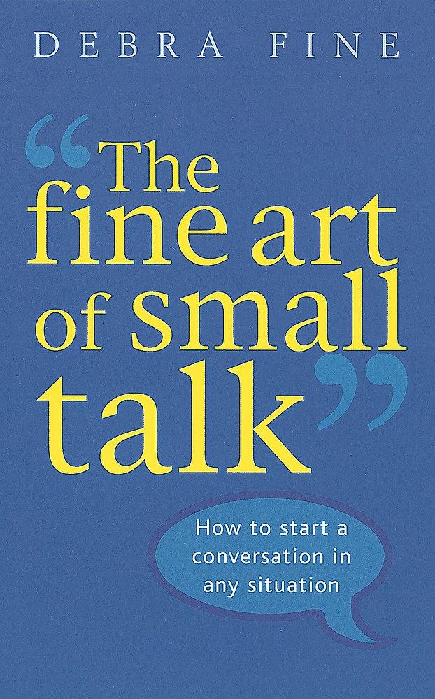 The fine art of small talk by Debra Fine book cover.