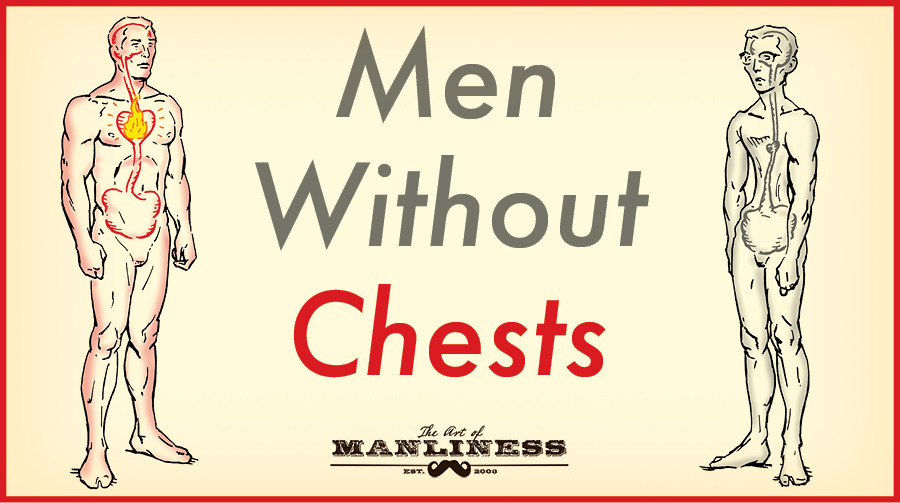 Men Without Chests | The Art of Manliness