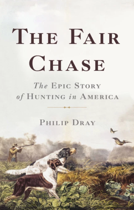 Book cover of The Fair Chase by Philip Dray.