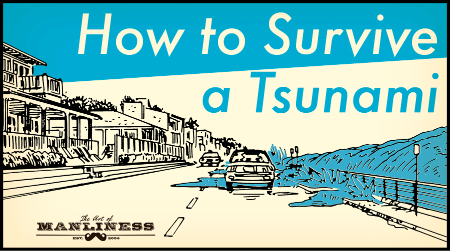 How To Survive A Tsunami  The Art Of Manliness How To Survive A Tsunami