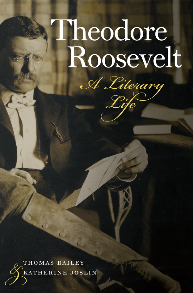 """Book cover of """"Theodore Roosevelt A Literary Life """"by Thomas bailey & Katherine Joslin."""