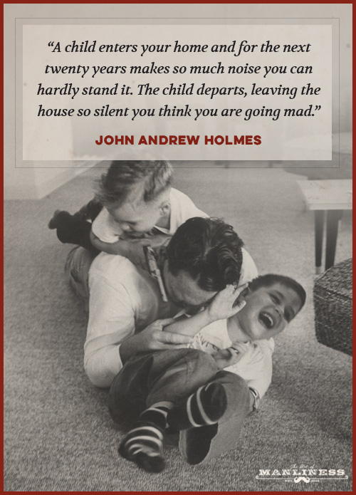 The Best Quotes On Fatherhood The Art Of Manliness Stunning A Father Love Quotes To His Son