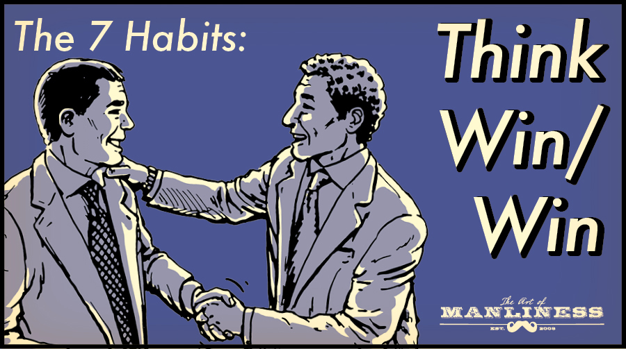 The 7 Habits: Think Win/Win | The Art of Manliness