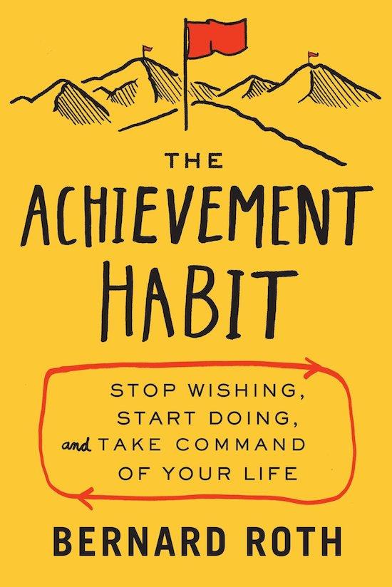 Book cover of TheAchievementHabit by Bernard Roth.