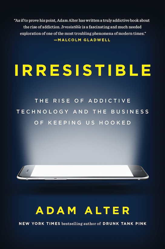 """Book cover of """"Irresistible"""" by Adam Alter."""