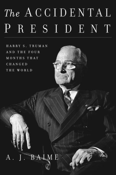 """Book cover of a """"The Accidental President"""" by A.J.Baime."""