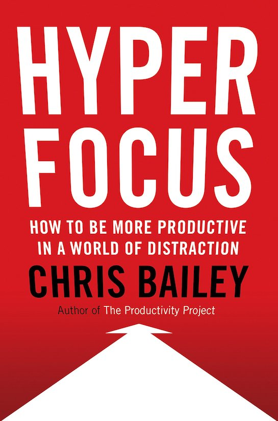 "Book cover of ""Hyper Focus"" by Chris Bailey."