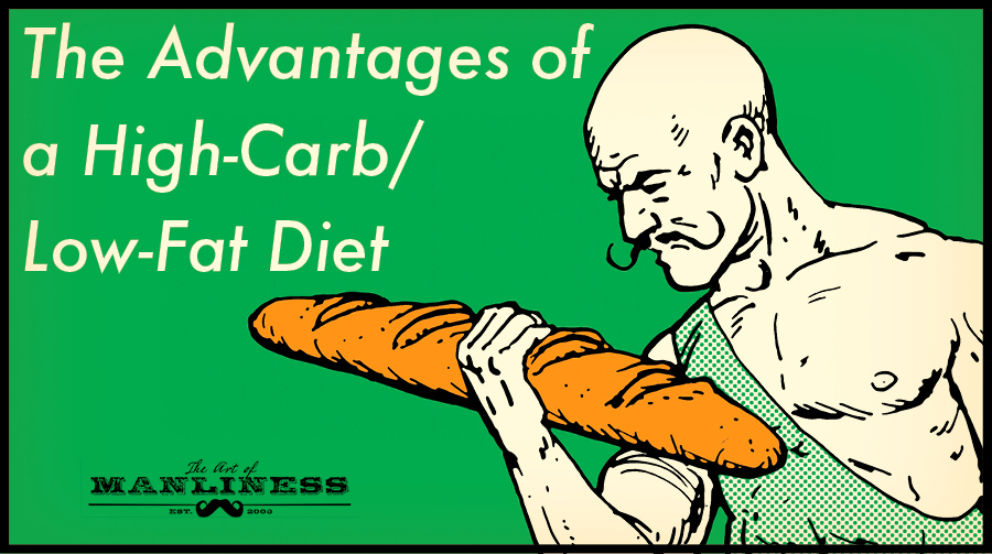 The Advantages of a High-Carb/Low-Fat Diet