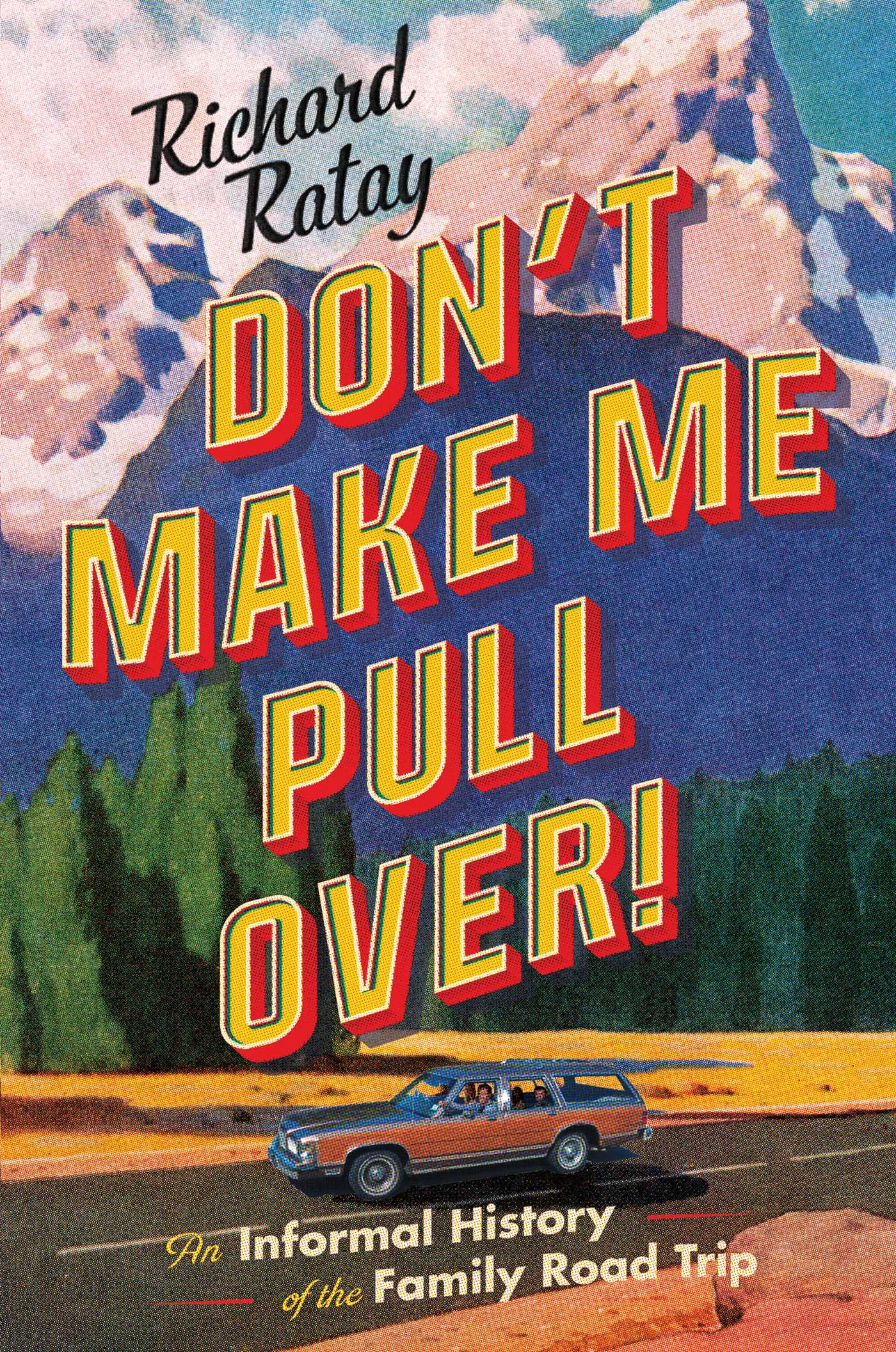 "Book cover of ""Don't Make me Pull over"" by Richard Ratay."