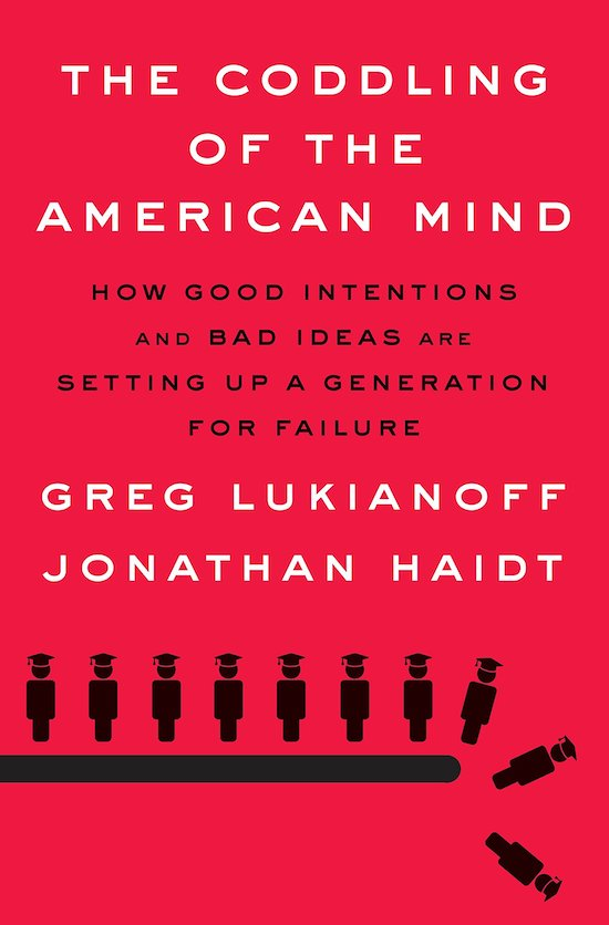 "Book cover of "" The Coddling of the American mind"" by Greg Lukianoff and Jonathan Haidt."
