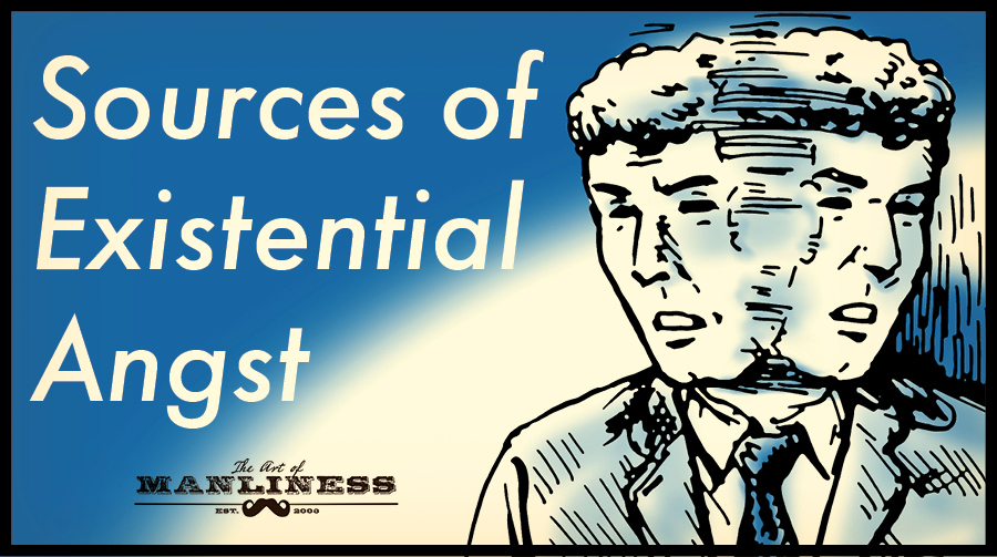 Poster by Art of Manliness regarding sources of existential angst.