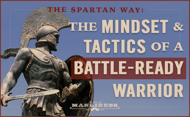 Poster by Art of Manliness regarding spartan warriors mindset and tactics.
