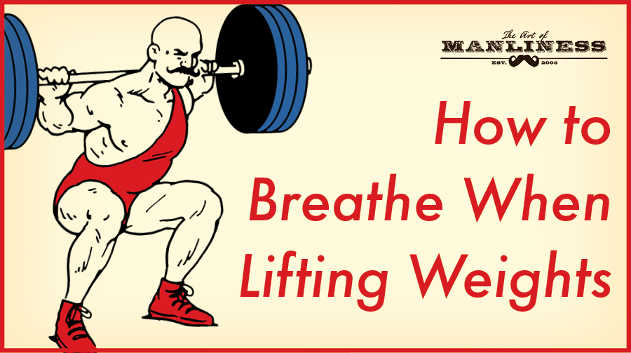 Poster by Art of Manliness about breathing while lifting weights.