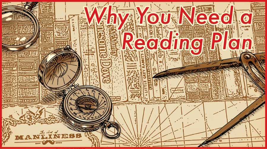 Why You Need a Reading Plan | The Art of Manliness