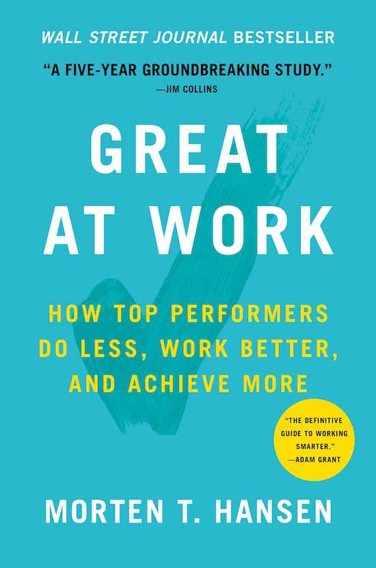 """Book cover page of """"Great At Work"""" by Morten T. Hansen."""