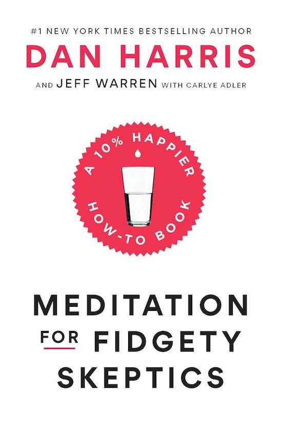 "Book cover of ""Meditation for Fidgety Skeptics"" by Dan Harris."