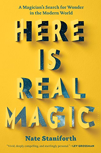 """Book cover of """" Here is Real Magic"""" by Nate Staniforth."""