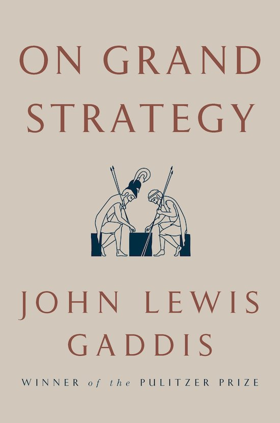 """Book cover of """"On Grand Strategy"""" by John Lewis Gaddis."""