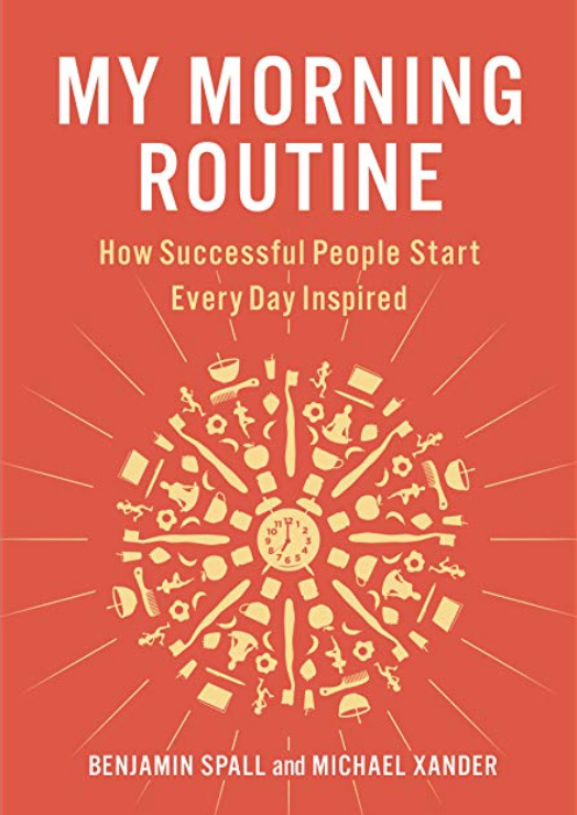"""Book cover page of """"My Morning Routine"""" by Benjamen Spall and Michael Xander."""
