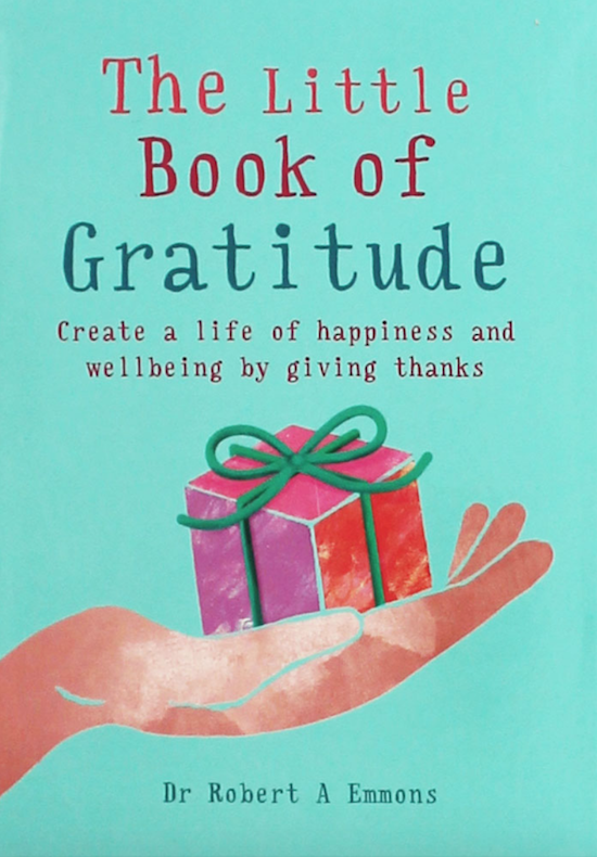 "Book cover of ""The Little Book Of Gratitude"" by Dr. Robert A Emmons."