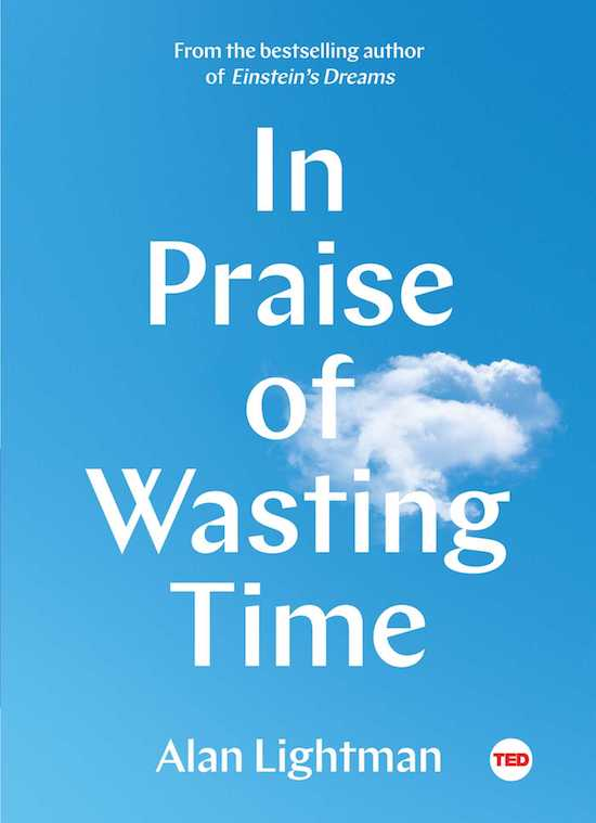 "Book cover of ""In Praise Of Wasting Time"" by Alan Lightman."