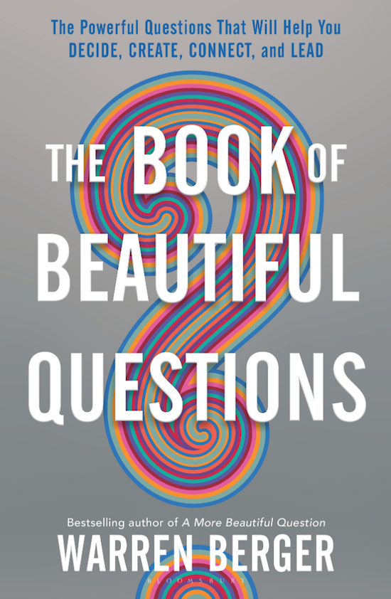 "Book cover of ""The Book of Beautiful Questions"" by Warren Berger."