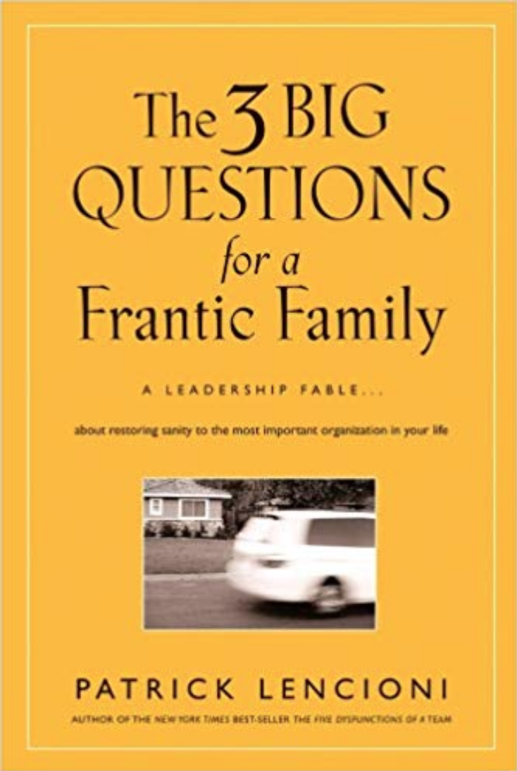 3 Big Questions for a Frantic Family book cover by Patrick Lencioni.