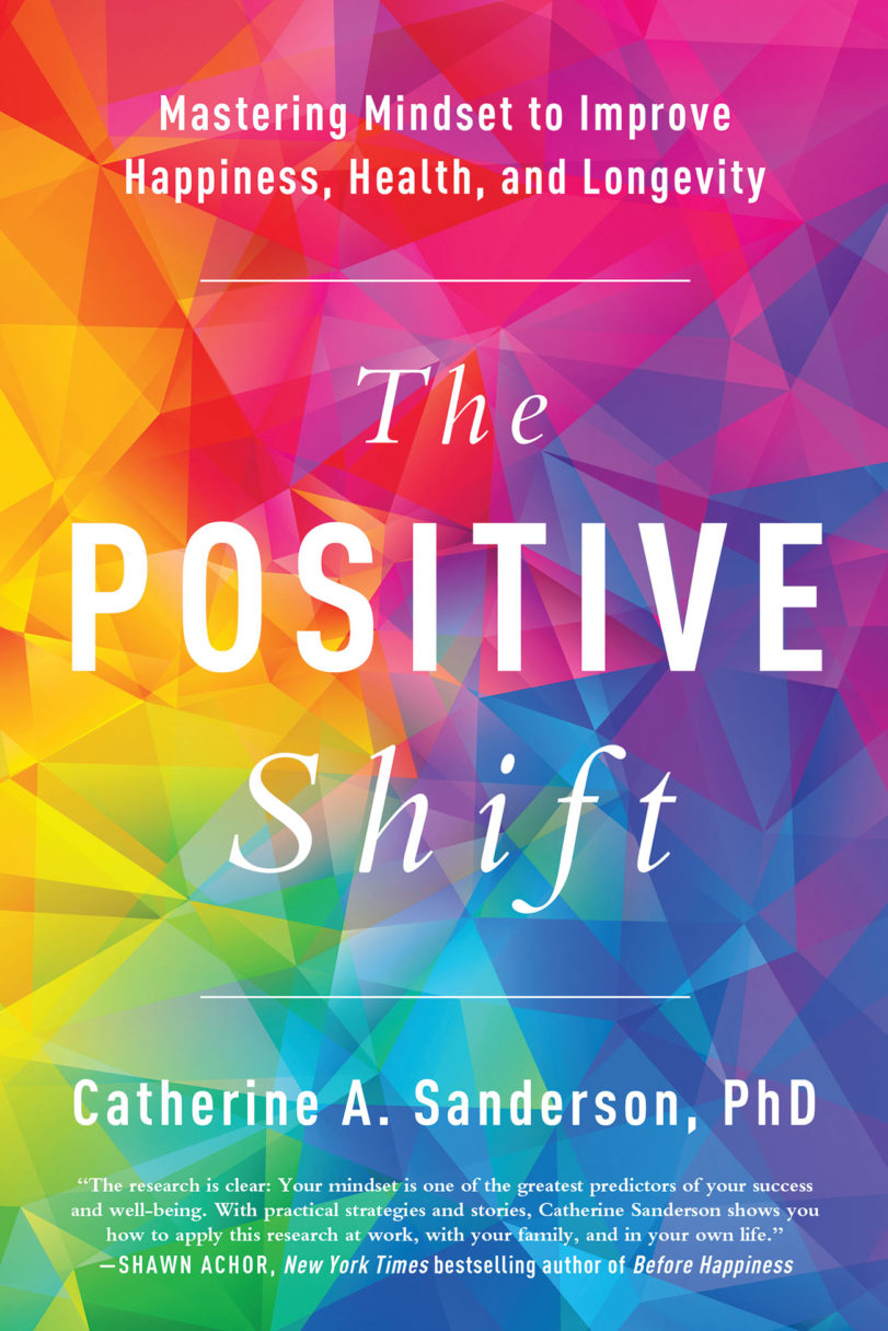 Book cover of The Positive Shift by Catherine A. Sanderson.