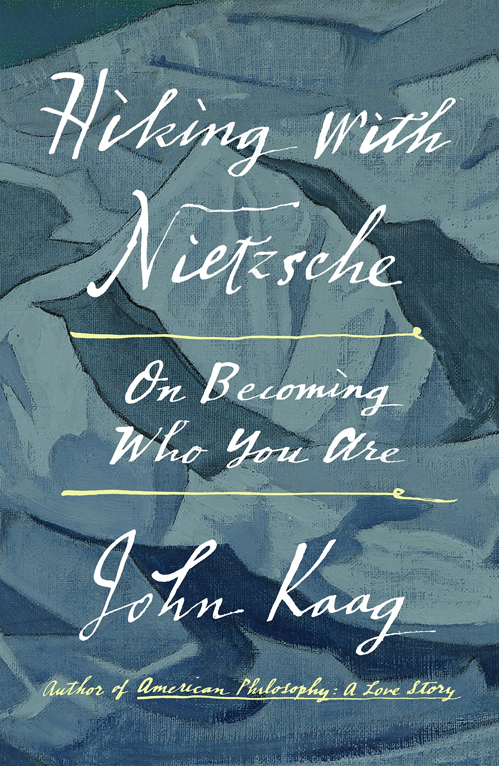 """""""Hiking With Nietzsche"""" by John Kaag book cover."""