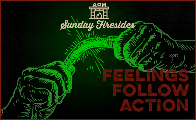 Poster by Sunday Firesides about feelings follow and action.