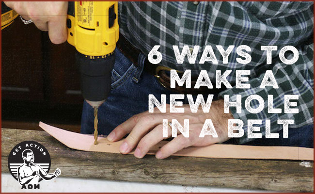How to Make a Hole in a Leather Belt (6 Methods!) | The Art