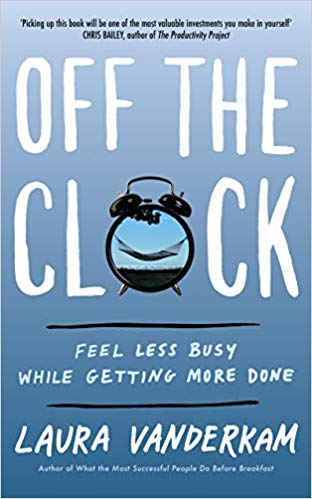 "Book cover page of "" Off the Clock"" by Laura Vanderkam."