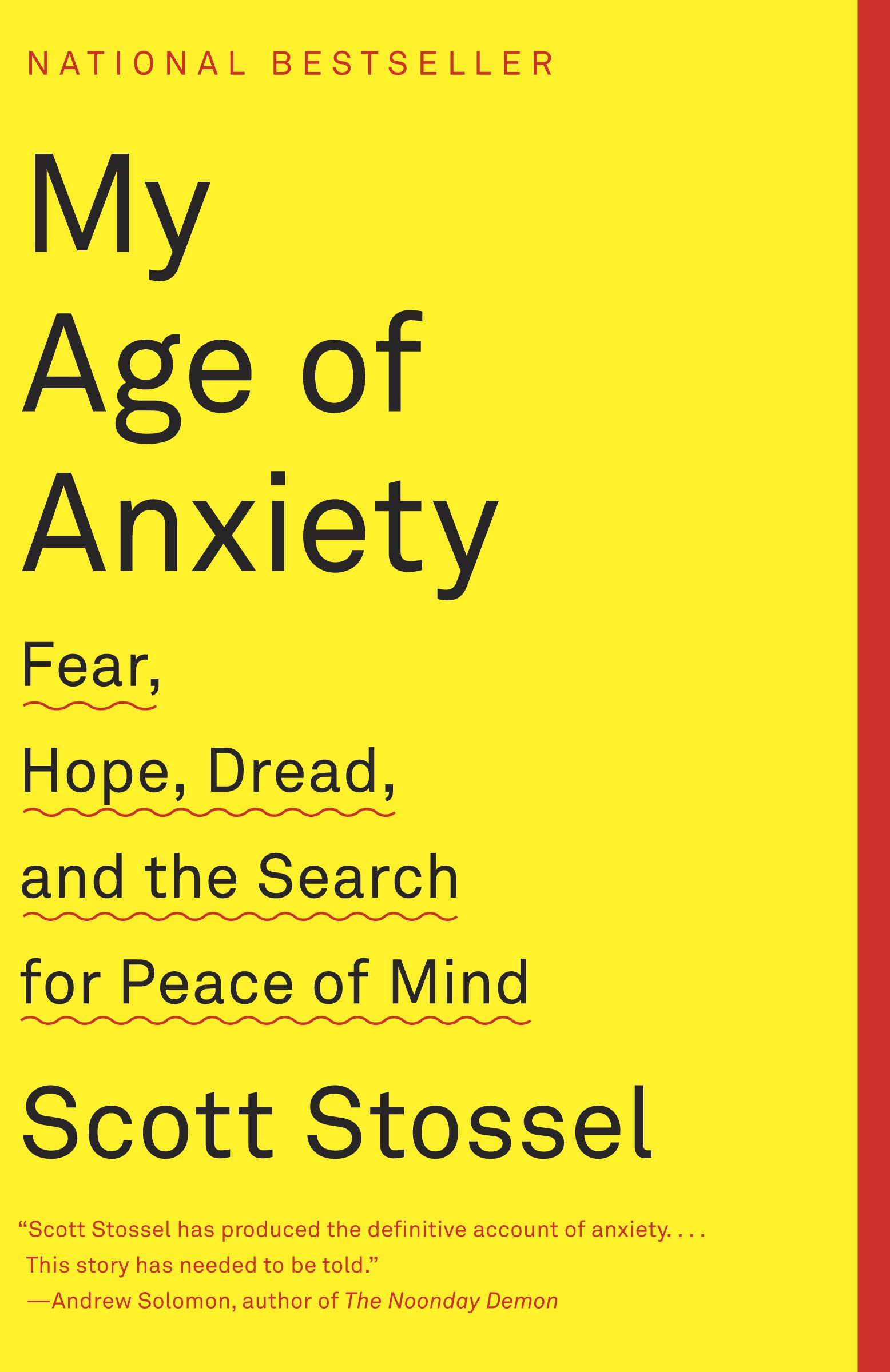 "Book cover of ""My Age of Anxiety"" by Scott Stossel."