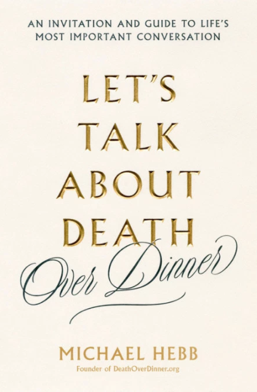 """Book cover page of """"Let's Talk about Death over dinner"""" by Michael Hebb."""