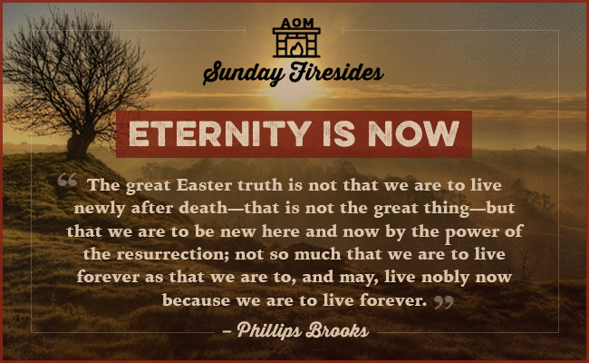 Posture by Sunday Firesides about Eternity explained by Phillips Brooks.