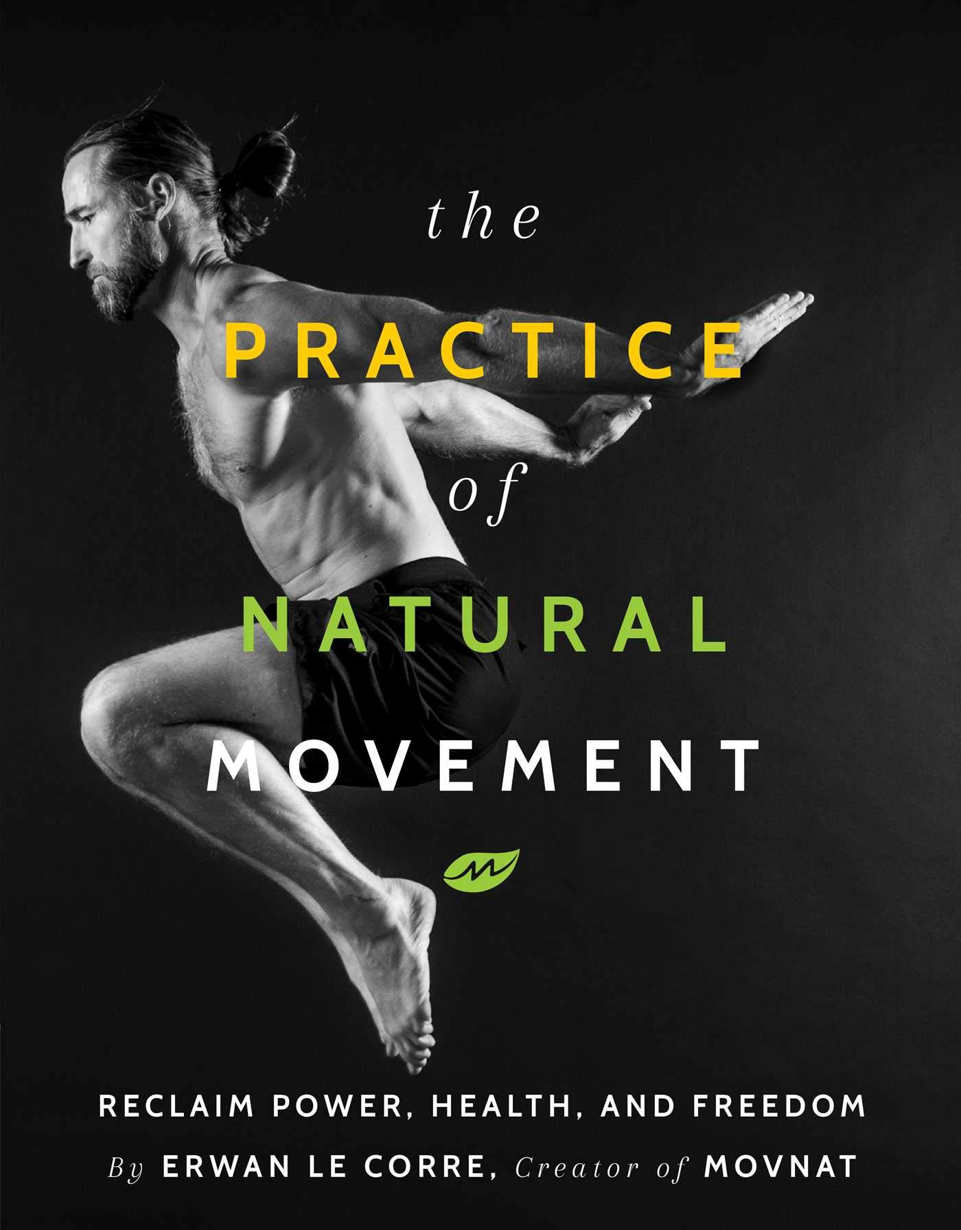 "Book cover of ""Practice of natural movement"" by Erwan Le Corre."