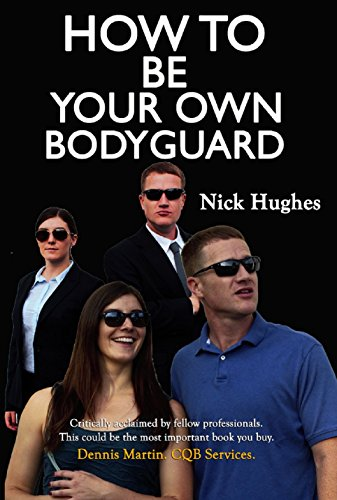 "Book Cover of ""How to be your own bodyguard"" by Nick Hughes."