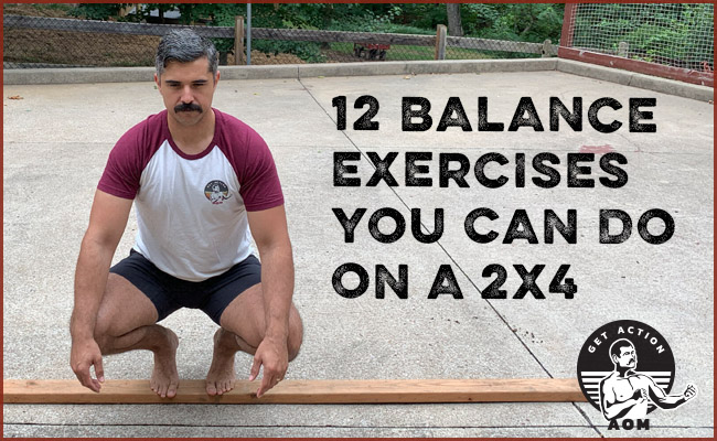 Balance exercises to do on a 2x4.
