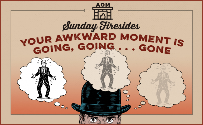 Your Awkward Moment is Going, Going . . . Gone by Sunday Firesides.